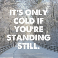 It's only cold if you're standing still