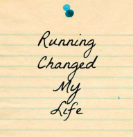Running Changed my Life