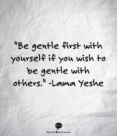 3 - Gentle with yourself