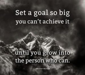 4 - Set a goal so big