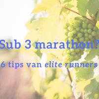 Sub 3 marathon? 6 tips!